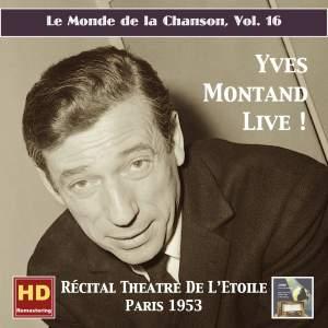 Le monde de la chanson, Vol. 16: Yves Montand Live! – Récital Théâtre de L'Étoile (Remastered 2016) Product Image