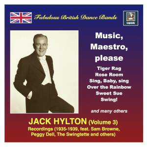 Fabulous British Dance Bands: Jack Hylton & His Orchestra, Vol. 3 'Music, Maestro, Please' (Remastered 2016)