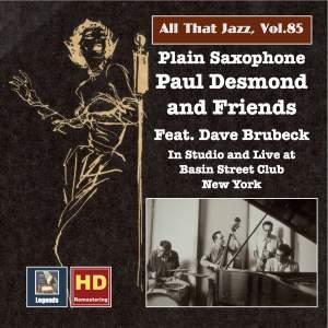 All That Jazz, Vol. 85: Plain Saxophone – Paul Desmond & Friends, Feat. Dave Brubeck (Remastered 2017)