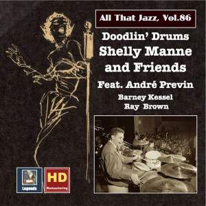All That Jazz, Vol. 86: Shelly Manne & Friends 'Doodlin' Drums' (feat. Ray Brown, Barney Kessel & André Previn) (Remastered 2017)