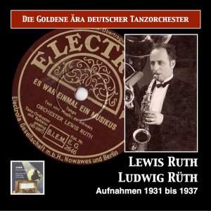 Die goldene Ära deutscher Tanzorchester: Es war einmal ein Musikus – Lewis Ruth