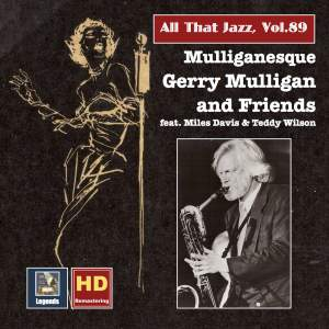 All That Jazz, Vol. 89: Mulliganesque - Gerry Mulligan & Friends in Studio and on Stage (Remastered 2017)