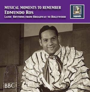 Musical Moments to Remember: Edmundo Ros – Latin Rhythms from Broadway to Hollywood (Remastered 2017)