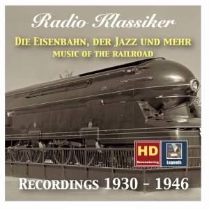 Radio Klassiker: Im Nordexpress – Die Eisenbahn, der Jazz und mehr (Hits from the Railroad)