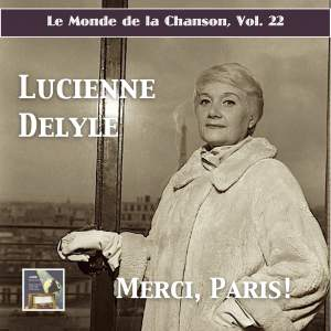 Le monde de la chanson, Vol. 22: 'Merci Paris' — Lucienne Delyle (Remastered 2017)