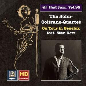 All that Jazz, Vol. 98: John Coltrane and Friends on Tour in Benelux