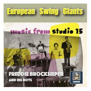 European Swing Giants: Freddie Brocksieper – Music from Studio 15