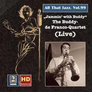 All That Jazz, Vol. 99: Jammin' with Buddy - The Buddy DeFranco Quartet (Live)