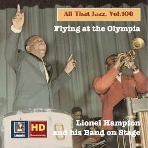 All That Jazz, Vol. 100: Flying at the Olympia - Lionel Hampton & His Band on Stage