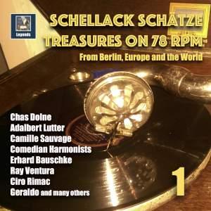 Schellack Schätze: Treasures on 78 RPM from Berlin, Europe, and the World, Vol. 1 (Remastered 2018)