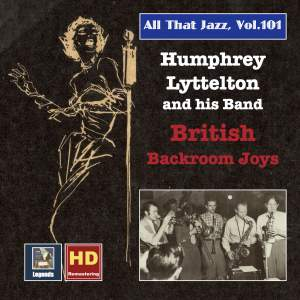 All That Jazz, Vol. 101: Humphrey Lyttelton Band – British Backroom Joys