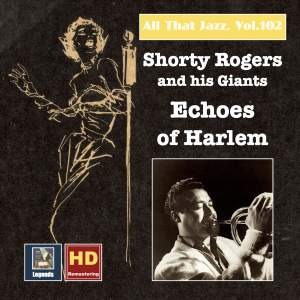 All That Jazz, Vol. 102: Shorty Rogers and His Giants — Echoes of Harlem