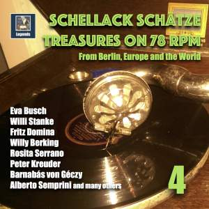 Schellack Schätze: Treasures on 78 RPM from Berlin, Europe and the World, Vol. 4