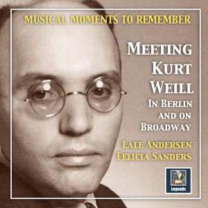 Musical Moments to Remember: Meeting Kurt Weill in Berlin and on Broadway