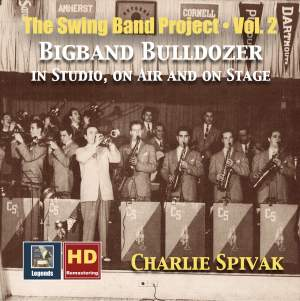 The Swing Band Project, Vol. 2: Charlie Spivak – Big Band Bulldozer in Studio, on Air and on Stage
