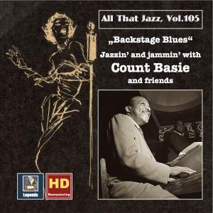 All That Jazz, Vol. 105: Backstage Blues – Jazzin' and Jammin' with Count Basie and Friends