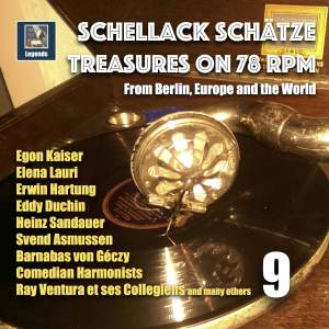 Schellack Schätze: Treasures on 78 RPM from Berlin, Europe and the World, Vol. 9 (Remastered 2018)