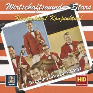 Wirtschaftswunder-Stars: 'Konjunktur! Konjunktur!' – Das Hazy-Osterwald-Sextett