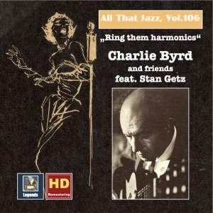 All That Jazz, Vol. 106: 'Ring Them Harmonics' - Charlie Byrd & Friends (Feat. Stan Getz)