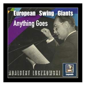 European Swing Giants: Anything Goes – Adalbert Luczkowski