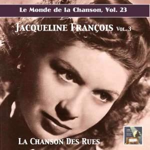 Le monde de la chanson, Vol. 23: Jacqueline Francois, Vol. 3 — La chanson des rues (Remastered 2019) Product Image