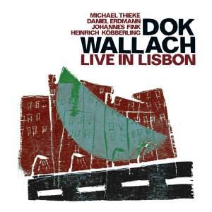 Dok Wallach: Live in Lisbon