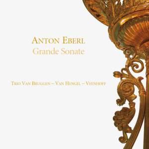 Eberl: Grand Trio, Clarinet Sonata & Quintetto