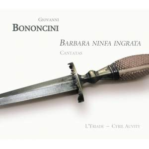 Bononcini: Barbara ninfa ingrata