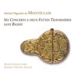 Monteclair: Six Concerts À Deux Flûtes Traversières Sans Basses