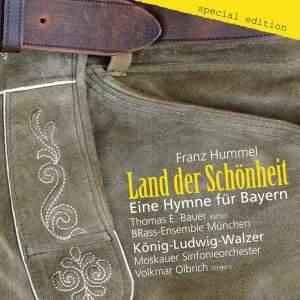 Hummel: Land der Schönheit, Eine Hymne für Bayern