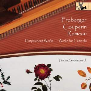 Froberger, Couperin & Rameau: Harpsichord Works