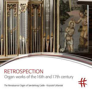 Retrospection: Organ Works of the 16th & 17th Century