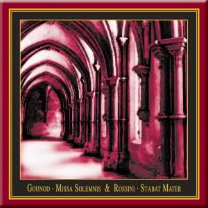 Gounod: Missa Solemnis & Rossini: Stabat Mater