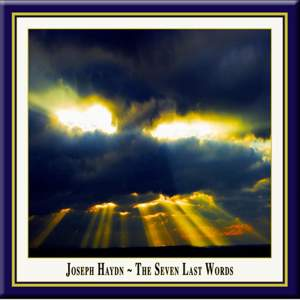 Haydn: The Seven Last Words of Christ