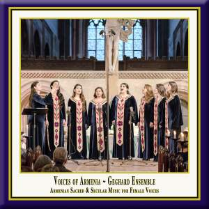 Voices of Armenia: Armenian Sacred & Secular Music for Female Voices (Live) Product Image