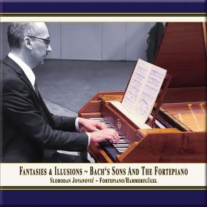 Fantasies & Illusions: Bach's Sons and the Fortepiano Product Image