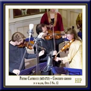 Castrucci: Concerto grosso in D major, Op. 3, No. 12 Product Image