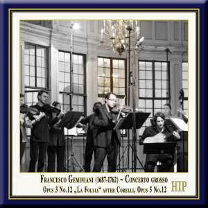 """Geminiani: Concerto Grosso No. 12 in D Minor (after Corelli's Sonata, Op. 5, No. 12, """"La Follia"""")"""