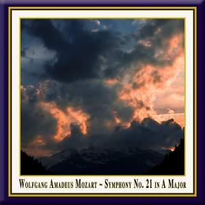 Mozart: Symphony No. 21 in A Major, K. 134