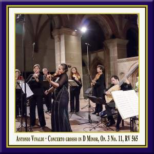 Vivaldi: Concerto grosso in D Minor, Op. 3, No. 11, RV 565 (Live)