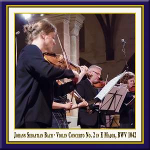 Bach: Violin Concerto in E Major, BWV 1042 (Live) Product Image