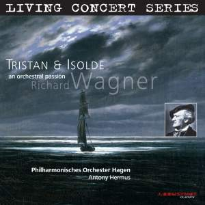 LIVING CONCERT SERIES - WAGNER R.: Tristan und Isolde (an Orchestral Passion, arr. H. de Vlieger) (Hagen Philharmonic, Hermus)