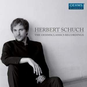 Herbert Schuch: The Complete Oehms Classics Recordings