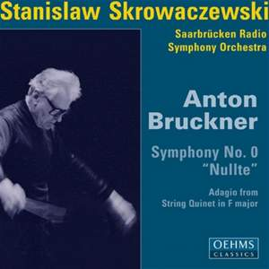 "Bruckner: Symphony No. 0, ""Nullte"" & Adagio from String Quintet in F major Product Image"