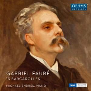 Fauré: Barcarolles Nos. 1-13