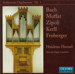Southern German Organ Masters Volume 3