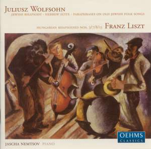 Wolfsohn & Liszt - Paraphrases On Jewish Folk Songs & Rhapsodies