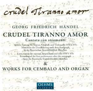 Handel: Crudel Tiranno Amor & works for cembalo and organ