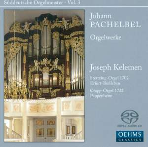 Suddeutsche Orgelmeister Volume 3: Johann Pachelbel
