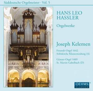 Suddeutsche Orgelmeister Volume 5: Hans Leo Hassler